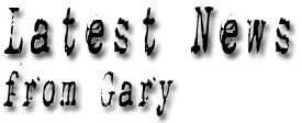 Latest News from Gary